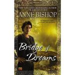 Bridge of Dreams : Landscapes of Ephemera Bk. 1 - Anne Bishop