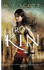 Iron Kin : A Novel of the Half Light City - M.J. Scott
