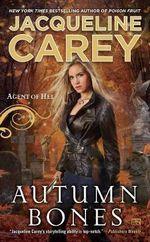 Autumn Bones : Agent of Hel - Jacqueline Carey