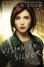 Vision in Silver : A Novel of the Others - Anne Bishop