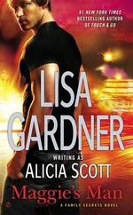 Maggie's Man : A Family Secrets Novel - Lisa Gardner