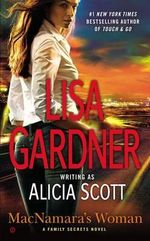 MacNamara's Woman : A Family Secrets Novel - Alicia Scott