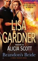 Brandon's Bride : A Family Secrets Novel - Lisa Gardner