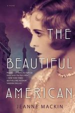 The Beautiful American - Jeanne Mackin