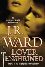 Lover Enshrined : A Novel of the Black Dagger Brotherhood (Collector's Edition) - J R Ward