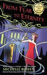 From Fear to Eternity : An Immortality Bites Mystery - Michelle Rowen