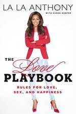 The Love Playbook : Rules for Love, Sex, and Happiness - La La Anthony