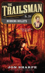 The Trailsman #394 : Burning Bullets - Jon Sharpe