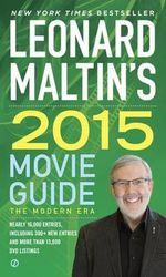 Leonard Maltin's Movie Guide 2015 : The Modern Era - Leonard Maltin
