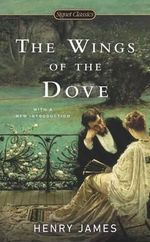 The Wings of the Dove - Henry James