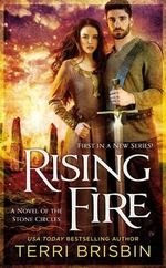 Rising Fire : A Novel of the Stone Circles - Terri Brisbin