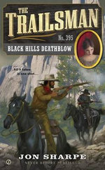 The Trailsman #395 : Black Hills Deathblow - Jon Sharpe