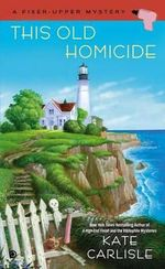 This Old Homicide : A Fixer-Upper Mystery - Kate Carlisle