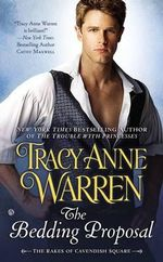 The Bedding Proposal : The Rakes of Cavendish Square - Tracy Anne Warren