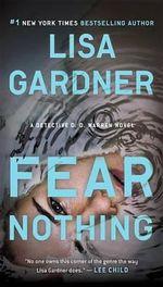 Fear Nothing : A Detective D.D. Warren Novel - Lisa Gardner