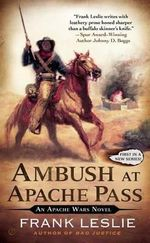 Ambush at Apache Pass : An Apache Wars Novel - Mrs Frank Leslie
