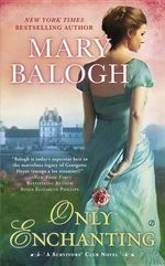 Only Enchanting : A Survivors' Club Novel - Mary Balogh