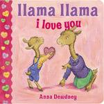Llama Llama I Love You : Llama Llama - Anna Dewdney