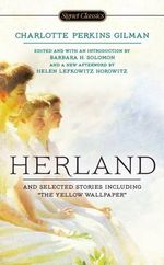 Herland and Selected Stories - Charlotte Perkins Gilman