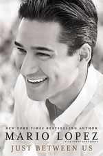 Just Between Us - Mario Lopez