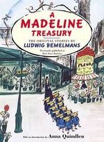 A Madeline Treasury : The Original Stories by Ludwig Bemelmans - Ludwig Bemelmans