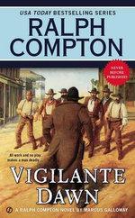 Vigilante Dawn : A Ralph Compton Novel - Ralph Compton