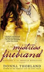 Mistress Firebrand : Renegades of the American Revolution - Donna Thorland