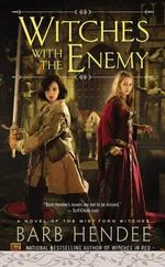 Witches with the Enemy : A Novel of the Mist-Torn Witches - Barb Hendee