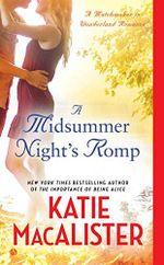 A Midsummer Night's Romp : A Matchmaker in Wonderland Romance - Katie MacAlister