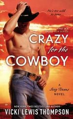 Crazy for the Cowboy : A Sexy Texans Novel - Vicki Lewis Thompson