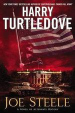 Joe Steele - Harry Turtledove