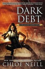 Dark Debt : A Chicagoland Vampires Novel - Chloe Neill