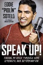 Speak Up! : Finding My Voice Through Hope, Strength, and Determination - Eddie