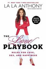 The Love Playbook : Rules for Love, Sex and Happiness - Karen Hunter