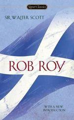 Rob Roy : Signet Classics - Sir Walter Scott