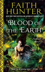 Blood of the Earth : A Soulwood Novel - Faith Hunter