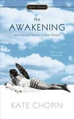 The Awakening and Selected Stories of Kate Chopin - Kate Chopin