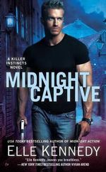 Midnight Captive : A Killer Instincts Novel - Elle Kennedy