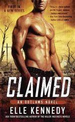 Claimed : An Outlaws Novel - Elle Kennedy