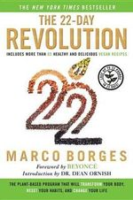 The 22-Day Revolution : The Plant-Based Program That Will Transform Your Body, Reset Your Habits, and Change Your Life - Marco Borges