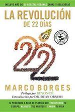 La Revolucion de 22 Dias : El Programa a Base de Plantas Que Transforma Tu Cuerpo, Reajusta Tu Habitos y CA Mbia Tu Vida - Marco Borges