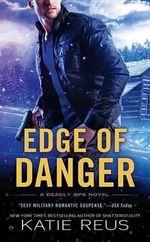 Edge of Danger : A Deadly Ops Novel - Katie Reus