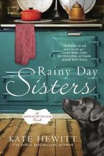 Rainy Day Sisters : A Hartley-by-the-Sea Novel - Kate Hewitt