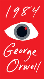 Orwell George : Nineteen Eighty-Four (Sc) : Nineteen Eighty-Four : A Novel - George Orwell