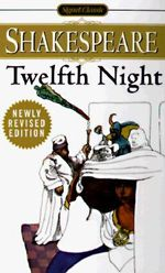 Twelfth Night-Signet :  Or, What You Will - William Shakespeare