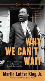 Why We Can't Wait : Signet Classics - Martin Luther King