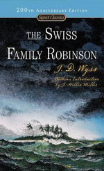 The Swiss Family Robinson : Signet Classics (Paperback) - Johann David Wyss