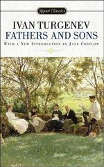 Fathers and Sons : 150th Anniversary Edition - Ivan Sergeevich Turgenev