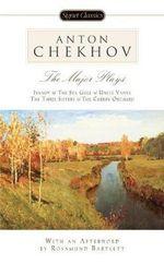 The Major Plays  :  Ivanov, the Sea Gull, Uncle Vanya, the Three Sisters, the Cherry Orchard - Anton Chekhov