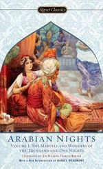 Arabian Nights, Volume 1 : The Marvels and Wonders of the Thousand and One Nights